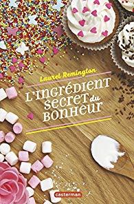 L'ingrédient  secret du bonheur de Laurel Remington (roman jeunesse)