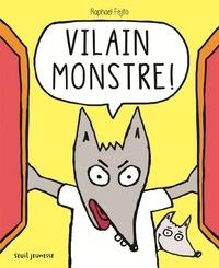 Vilain monstre ! de Raphaël Fejtö